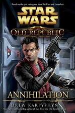 Star Wars: The Old Republic - Annihilation by Drew Karpyshyn | Paperback Book |