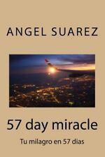 57 Day Miracle : Tu Milagro en 57 Dias by Angel Suarez (2015, Paperback)