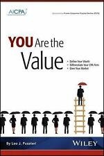 You Are the Value : Define Your Worth, Differentiate Your CPA Firm, Own Your...