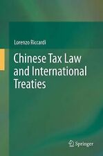 Chinese Tax Law and International Treaties by Lorenzo Riccardi (2013, Hardcover)