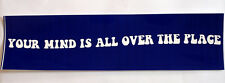Zen Bumper Sticker Your Mind Is All Over The Place Yoga Meditation Hippie 420