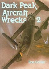 Dark Peak Aircraft Wrecks: v. 2 by Ron Collier | Paperback Book | 9780850523362