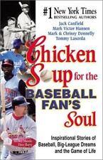 Chicken Soup for the Baseball Fan's Soul : Inspirational Stories of Baseball,...