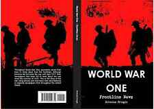World War One Frontline News WW1 history using newspapers from the era