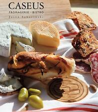 Caseus Fromagerie Bistro Cookbook: Every Cheese Has a Story-ExLibrary