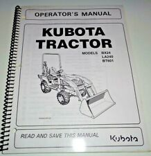 Kubota BX24 Tractor LA240 Loader BT601 Backhoe Operators Owners Manual OEM 1/06