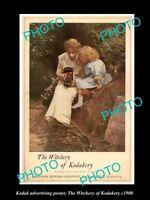 OLD HISTORIC PHOTO OF KODAK CAMERA ADVERTISING POSTER WITCHERY OF KODAK c1900