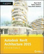 Autodesk Revit Architecture 2015 : Essentials, Paperback by Duell, Ryan; Hath...