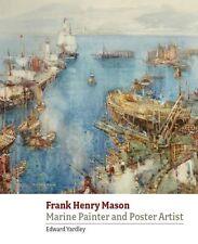 FRANK HENRY MASON MARINE PAINTER PRINTMAKER CATALOGUE RAISONNE RAILWAY POSTERS