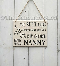 The best thing about having you as a Mum Children Nanny Grandma Plaque Sign Nan