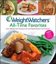 Weight Watchers All-Time Favorites: Over 200 Best-Ever Recipes from the Weight