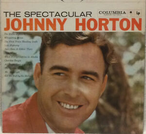 Johnny Horton - The Spectacular Johnny Horton, 1959, Columbia, CS 8167, EX/EX