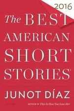 THE BEST AMERICAN SHORT STORIES 2016 - DFAZ, JUNOT (COM)/ PITLOR, HEIDI (CON) -