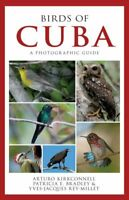 Birds of Cuba : A Photographic Guide, Paperback by Kirkconnell, Arturo; Bradl...