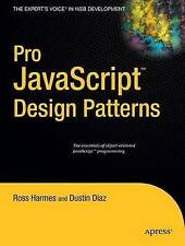Pro JavaScript Design Patterns: The Essentials of Object-Oriented JavaScript Pro