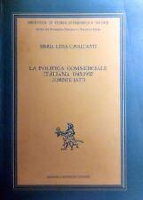 MARIA LUISA CAVALCANTI LA POLITICA COMMERCIALE ITALIANA 1945-1952 UOMINI E FATTI