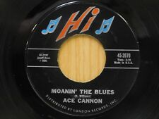 Ace Cannon 45 Moanin' The Blues / Swanee River - Hi VG+