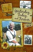 Yesterday, Today, And Forever: By Maria von Trapp