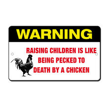 Raising Chicken Being Pecked To Death By Chicken Novelty Funny Metal Sign 8 in
