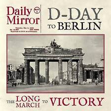 Berlin World War 11 D-Day to: The Long March to Victory by David Edwards Daily M