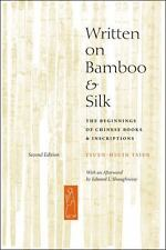 Written on Bamboo and Silk: The Beginnings of Chinese Books and Inscriptions,...