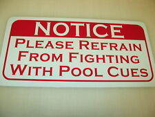 NO Fighting w/ POOL Cues Sign 4 billiard Ball Table Bar Pool Hall frat House
