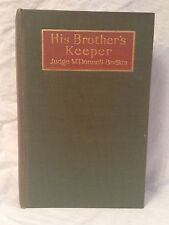 Judge M'Donnell Bodkin - SIGNED - His Brother's Keeper - 1st/1st 1913 - Irish