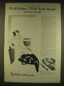 1931 Ipana Tooth Paste Ad - Of all things Pink Tooth Brush and I am only 26!