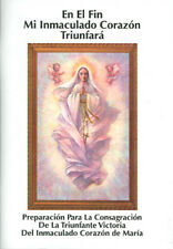 En El Fin Mi Inmaculado Corazon Triumfara - Libro de Consagracion a Virgen Maria