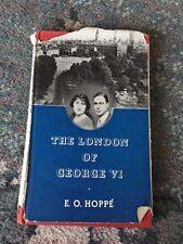 1937 THE LONDON OF GEORGE VI by E. O. HOPPE