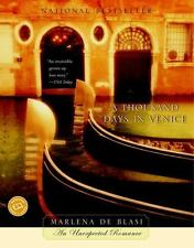 A Thousand Days in Venice : An Unexpected Romance by Marlena De Blasi (2003, Pa…