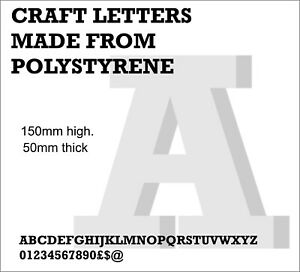 150MM HIGH, 50MM THICK, 3D CRAFT LETTERS. Made from EPS Foam