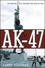 AK-47: The Weapon that Changed the Face of War: By Kahaner, Larry