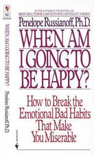 When Am I Going to Be Happy?: How to Break the Emotional Bad Habits-ExLibrary
