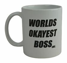 Best Funny Coffee Mug Cup Gift World's Okayest Best Boss Employee Office Humor