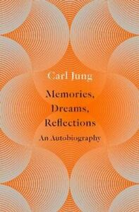 Memories, Dreams, Reflections An Autobiography by Carl Jung 9780006540274