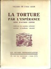 VILLIERS DE L'ISLE D'ADAM : LA TORTURE PAR L'ESPERANCE -1933- LITTERATURE