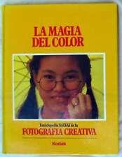 LA MAGIA DEL COLOR - ENCICLOPEDIA DE LA FOTOGRAFÍA CREATIVA - VER INDICE