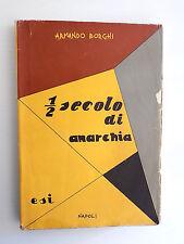 MEZZO SECOLO DI ANARCHIA 1898-1945 ARMANDO BORGHI DEDICA AUTOGRAFA-A4