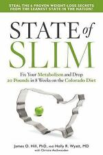 State of Slim: Fix Your Metabolism and Drop 20 Pounds in 8 Weeks on the Colorado