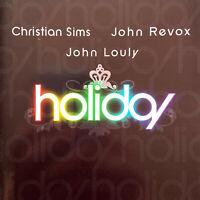 Christian Sims & John Revox Feat. John Louly Maxi CD Holiday (M/M - Scellé)