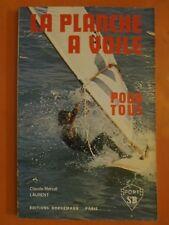 La planche à voile pour tous.Claude-Marcel Laurent. Sports SB.éditions Bornemann
