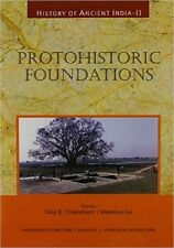 History of Ancient India: Protohistoric Foundations: Vol. 2 by Dilip K. Chakraba
