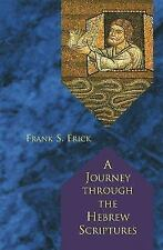 A Journey Through the Hebrew Scriptures by Frank Frick Biblical Studies