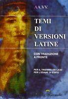 Temi di versioni latine. Con traduzione a fronte per il triennio dei licei.Nuovo