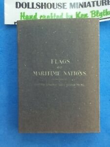 1:12 Scale Book, Flags of Maritime Nations,1899, Crafted By Ken Blythe