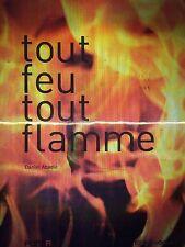TOUT FEU TOUT FLAMME BY DANIEL ABADIE *FIRST EDITION*