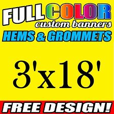 3' X 18' Custom Banner 16oz Vinyl / Flex Outdoor FT Personalized Advertise Signs
