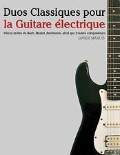 Duos Classiques Pour la Guitare électrique : Pièces Faciles de Bach, Mozart,...