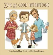 Zak and His Good Intentions by Omar Burgess, Dawud Wharnsby and J. Samia Mair...
